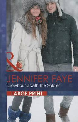 Snowbound with the Soldier - Mills & Boon Largeprint Romance 2675 (Hardback)