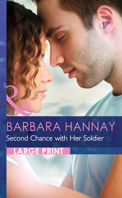 Second Chance with Her Soldier - Mills & Boon Largeprint Romance (Hardback)