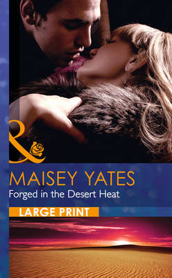 Forged in the Desert Heat - Mills & Boon Largeprint Romance (Hardback)