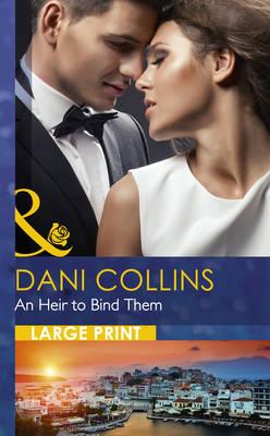 An Heir to Bind Them - Mills & Boon Largeprint Romance (Hardback)