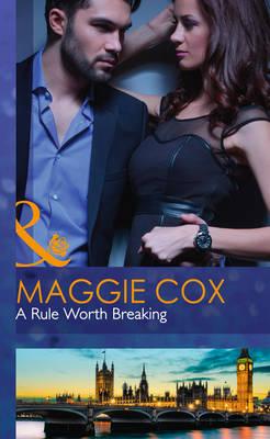 A Rule Worth Breaking - Mills & Boon Hardback Romance (Hardback)