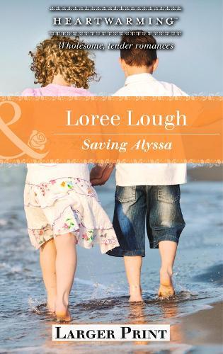 Saving Alyssa - A Child to Love 3 (Paperback)