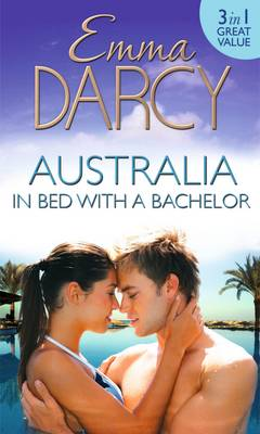 Australia: In Bed with a Bachelor: The Costarella Conquest / The Hot-Blooded Groom / Inherited: One Nanny (Paperback)