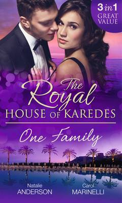 The Royal House of Karedes: One Family: Ruthless Boss, Royal Mistress / The Desert King's Housekeeper Bride / Wedlocked: Banished Sheikh, Untouched Queen - The Royal House of Karedes 79 (Paperback)
