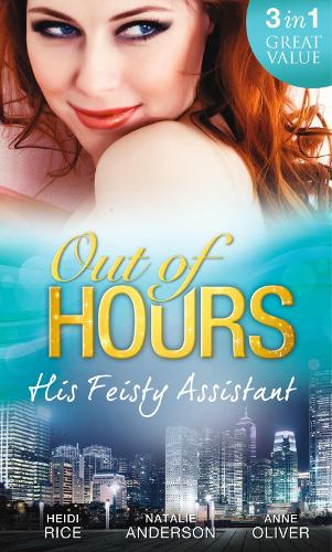 Out of Hours...His Feisty Assistant: The Tycoon's Very Personal Assistant / Caught on Camera with the CEO / Her Not-So-Secret Diary (Paperback)