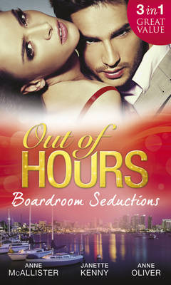 Out of Hours...Boardroom Seductions: One-Night Mistress...Convenient Wife / Innocent in the Italian's Possession / Hot Boss, Wicked Nights (Paperback)