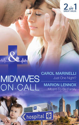 Just One Night?: Just One Night? / Meant-to-be Family - Midwives on-Call 1 (Paperback)