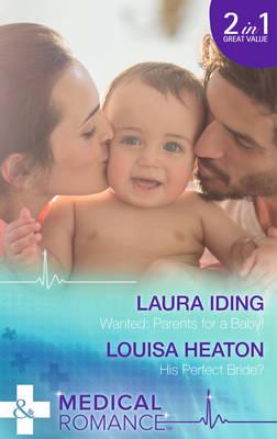 Wanted: Parents for a Baby!: Wanted: Parents for a Baby! / His Perfect Bride? (Paperback)