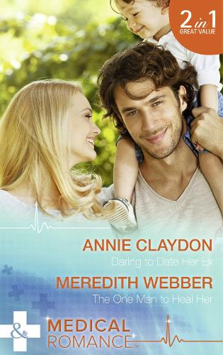 Daring To Date Her Ex: Daring to Date Her Ex / the One Man to Heal Her (Paperback)