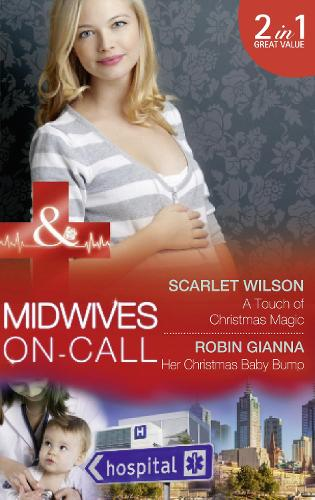 A Touch Of Christmas Magic: A Touch of Christmas Magic (Midwives on-Call at Christmas, Book 1) / Her Christmas Baby Bump (Midwives on-Call at Christmas, Book 2) (Paperback)