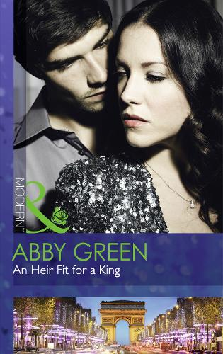 An Heir Fit For A King - One Night With Consequences 14 (Paperback)
