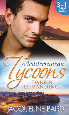 Mediterranean Tycoons: Dark & Demanding: At the Spaniard's Pleasure / A Most Passionate Revenge / The Italian Billionaire's Ruthless Revenge (Paperback)