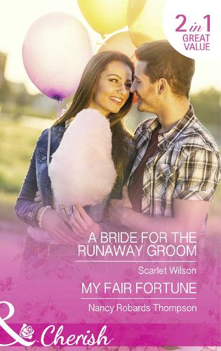 A Bride For The Runaway Groom: A Bride for the Runaway Groom (Summer Weddings, Book 2) / My Fair Fortune (the Fortunes of Texas: Cowboy Country, Book 5) (Paperback)