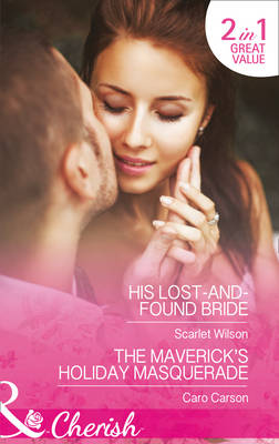 His Lost-and-Found Bride: The Maverick's Holiday Masquerade - The Vineyards of Calanetti 5 (Paperback)