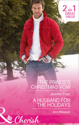 The Prince's Christmas Vow: A Husband for the Holidays - Twin Princes of Mirraccino 2 (Paperback)