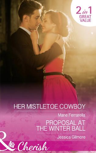 Her Mistletoe Cowboy: Her Mistletoe Cowboy (Forever, Texas, Book 14) / Proposal at the Winter Ball (Paperback)