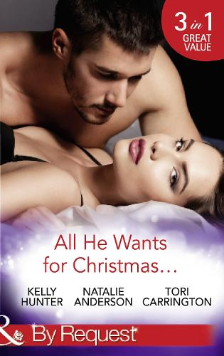 All He Wants For Christmas...: Flirting with Intent / Blame it on the Bikini / Restless (Paperback)