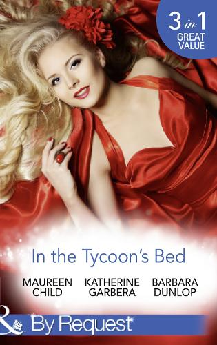 In The Tycoon's Bed: One Night, Two Heirs / the Rebel Tycoon Returns / an After-Hours Affair - The Millionaire's Club 1 (Paperback)
