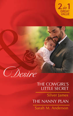 The Cowgirl's Little Secret: The Cowgirl's Little Secret / The Cowgirl's Little Secret / The Nanny Plan / The Nanny Plan - Red Dirt Royalty 2 (Paperback)
