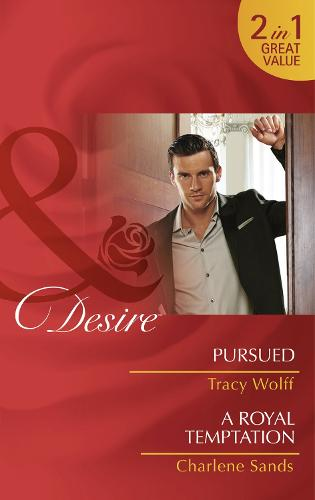Pursued: Pursued (the Diamond Tycoons, Book 2) / a Royal Temptation (Dynasties: the Montoros, Book 6) (Paperback)