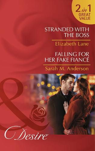 Stranded With The Boss: Stranded with the Boss (Billionaires and Babies, Book 63) / Falling for Her Fake Fiance (the Beaumont Heirs, Book 5) (Paperback)