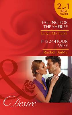 Falling for the Sheriff: His 24-Hour Wife - Cupid's Bow, Texas 1 (Paperback)