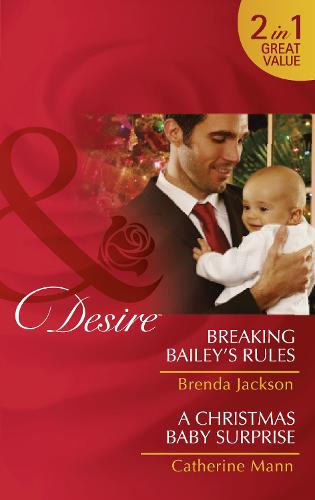 Breaking Bailey's Rules: Breaking Bailey's Rules / a Christmas Baby Surprise - The Westmorelands 29 (Paperback)