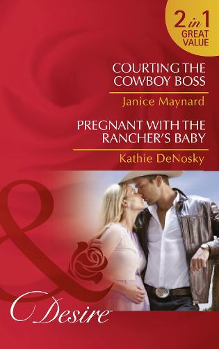 Courting The Cowboy Boss: Courting the Cowboy Boss (Texas Cattleman's Club: Lies and Lullabies, Book 1) / Pregnant with the Rancher's Baby (the Good, the Bad and the Texan, Book 5) (Paperback)