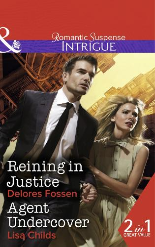 Reining In Justice: Reining in Justice (Sweetwater Ranch, Book 6) / Agent Undercover (Special Agents at the Altar, Book 2) (Paperback)