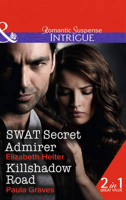Swat Secret Admirer: Swat Secret Admirer / Killshadow Road - The Lawmen 3 (Paperback)
