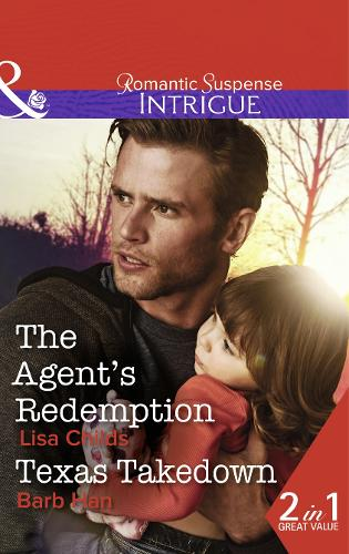 The Agent's Redemption: The Agent's Redemption / Texas Takedown - Special Agents at the Altar 4 (Paperback)