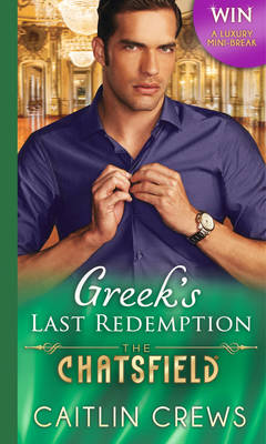 Greek's Last Redemption - The Chatsfield 13 (Paperback)