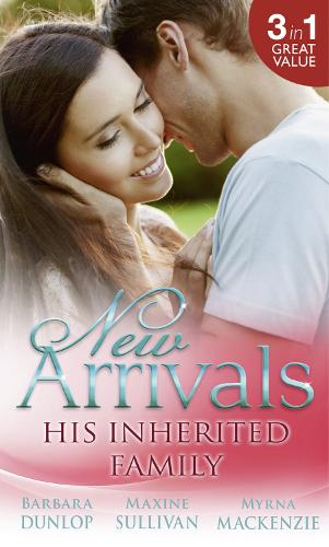 New Arrivals: His Inherited Family: Billionaire Baby Dilemma / His Ring, Her Baby / Cowgirl Makes Three (Paperback)