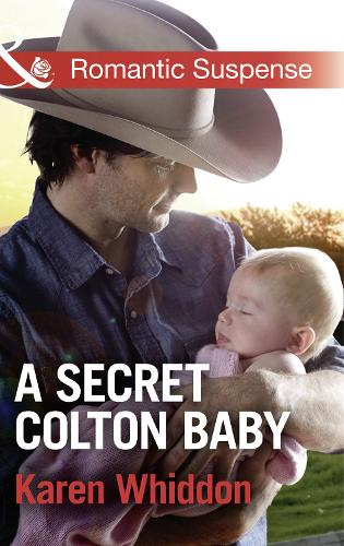 A Secret Colton Baby - The Coltons: Return to Wyoming 1 (Paperback)