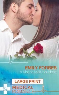 A Kiss To Melt Her Heart (Hardback)
