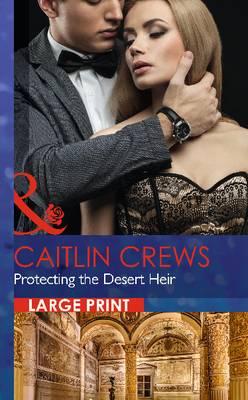 Protecting The Desert Heir (Hardback)