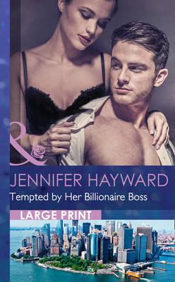 Tempted By Her Billionaire Boss (Hardback)