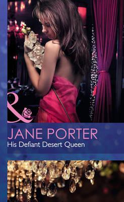 His Defiant Desert Queen (Hardback)