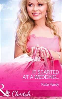 It Started At A Wedding... (Hardback)