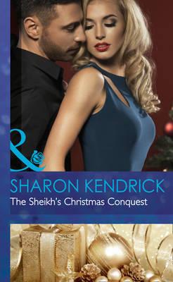 The Sheikh's Christmas Conquest - Mills & Boon Hardback Romance (Hardback)