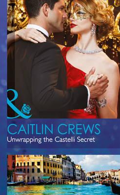 Unwrapping the Castelli Secret - Mills & Boon Hardback Romance (Hardback)
