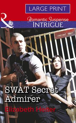 SWAT Secret Admirer (Hardback)