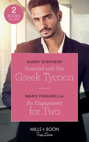 Stranded With Her Greek Tycoon: Stranded with Her Greek Tycoon / an Engagement for Two (Matchmaking Mamas) (Paperback)