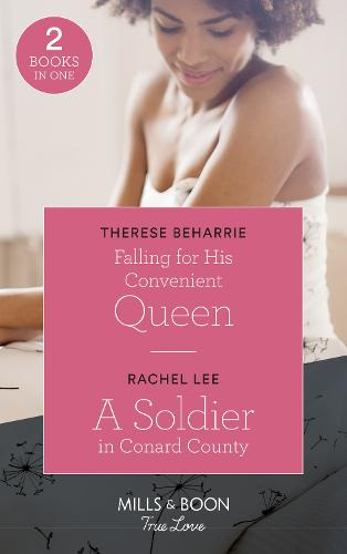 Falling For His Convenient Queen: Falling for His Convenient Queen (Conveniently Wed, Royally Bound, Book 2) / a Soldier in Conard County (Conard County: the Next Generation, Book 38) - Conveniently Wed, Royally Bound 2 (Paperback)