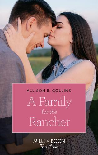 A Family For The Rancher - Cowboys to Grooms 1 (Paperback)