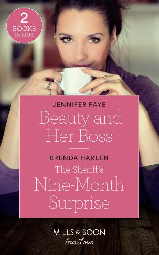 Beauty And Her Boss: Beauty and Her Boss (Once Upon a Fairytale) / the Sheriff's Nine-Month Surprise (Match Made in Haven) (Paperback)