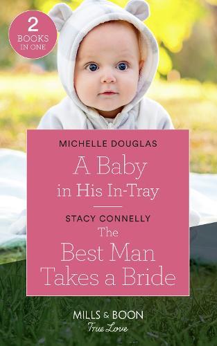 A Baby In His In-Tray: A Baby in His in-Tray / the Best Man Takes a Bride (Hillcrest House) (Paperback)
