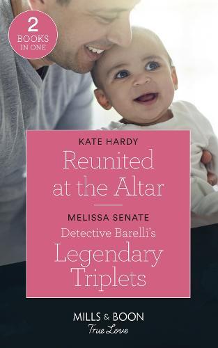 Reunited At The Altar: Reunited at the Altar / Detective Barelli's Legendary Triplets (the Wyoming Multiples) (Paperback)