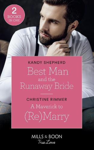 Best Man And The Runaway Bride: Best Man and the Runaway Bride / a Maverick to (Re)Marry (Montana Mavericks: the Lonelyhearts Ranch) (Paperback)