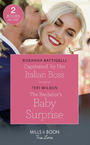 Captivated By Her Italian Boss: Captivated by Her Italian Boss / the Bachelor's Baby Surprise (Wilde Hearts) (Paperback)